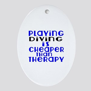 Diving Is Cheaper Than Therapy Oval Ornament