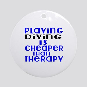 Diving Is Cheaper Than Therapy Round Ornament