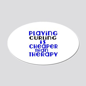 Curling Is Cheaper Than Ther 20x12 Oval Wall Decal