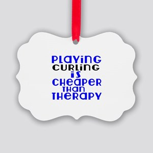 Curling Is Cheaper Than Therapy Picture Ornament