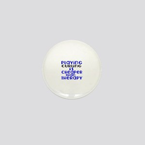 Curling Is Cheaper Than Therapy Mini Button