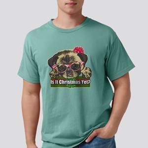 Is it Christmas yet pug Mens Comfort Colors Shirt