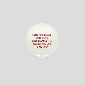 Some People Are Still Alive Mini Button