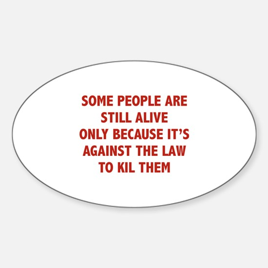 Some People Are Still Alive Sticker (Oval)