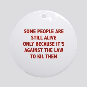 Some People Are Still Alive Ornament (Round)