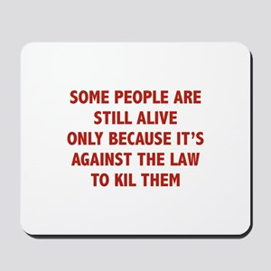 Some People Are Still Alive Mousepad