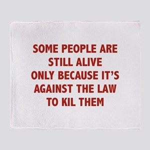Some People Are Still Alive Throw Blanket