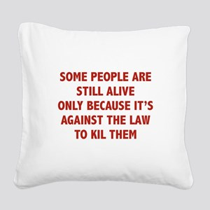 Some People Are Still Alive Square Canvas Pillow