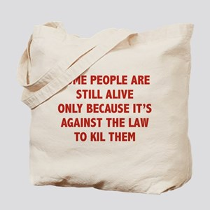 Some People Are Still Alive Tote Bag