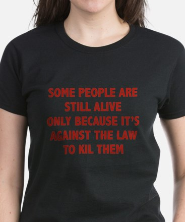 Some People Are Still Alive Women's Dark T-Shirt