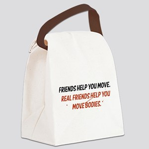 Real friends help you move bodies Canvas Lunch Bag