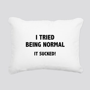 I Tried Being Normal. It Sucked! Rectangular Canva