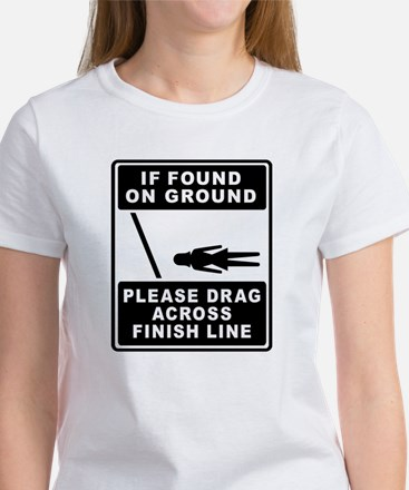 Drag Across Finish Line Women's T-Shirt