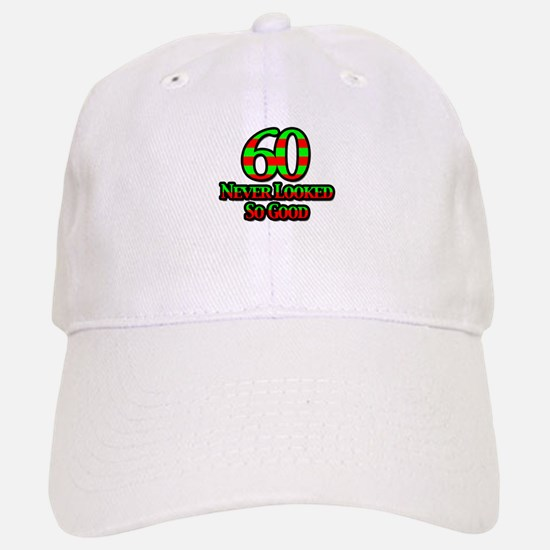 60 Never Looked So Good Baseball Baseball Cap