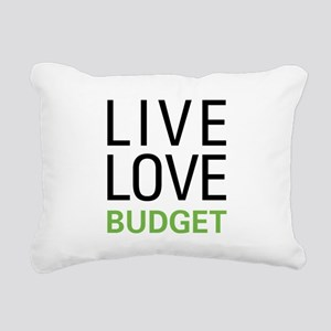 Live Love Budget Rectangular Canvas Pillow