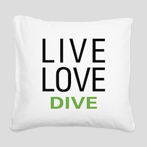 Live Love Dive Square Canvas Pillow