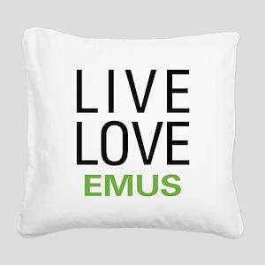 Live Love Emus Square Canvas Pillow