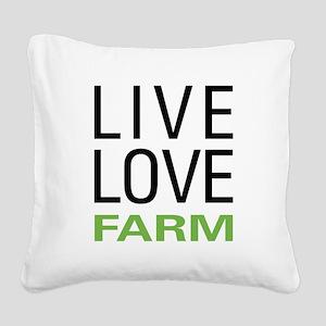 Live Love Farm Square Canvas Pillow