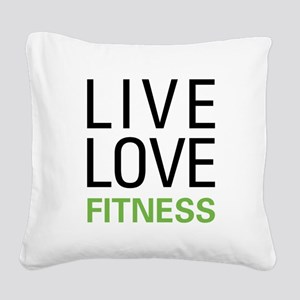 Live Love Fitness Square Canvas Pillow