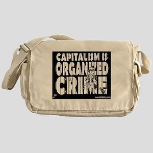 Capitalism Is Organized Crime Messenger Bag