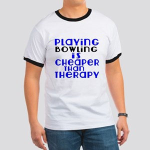 Bowling Is Cheaper Than Therapy Ringer T
