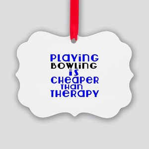 Bowling Is Cheaper Than Therapy Picture Ornament