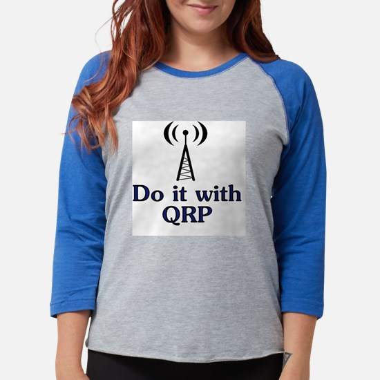 do it with qrp.png Womens Baseball Tee