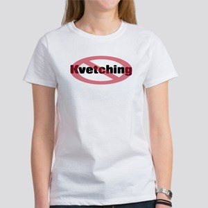 No Kvetching Ash Grey T-Shirt T-Shirt
