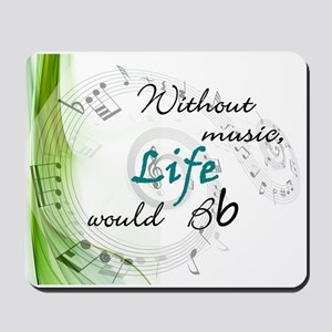 Without Music, Life Would Bb-by soda Mousepad