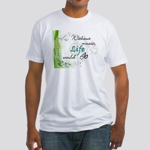Without Music, Life Would Bb-by soda Fitted T-Shir