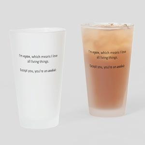 I'm Vegan, You're an Asshole Drinking Glass