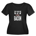You Had Me At Bacon Women's Plus Size Scoop Neck D