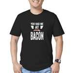 You Had Me At Bacon Men's Fitted T-Shirt (dark)