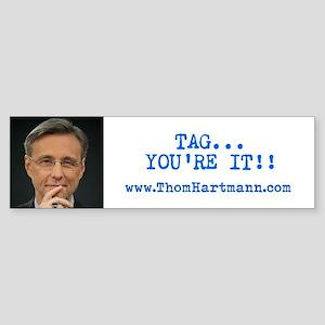 """Thom Hartmann """"Tag You're It"""" Bumper Sti"""