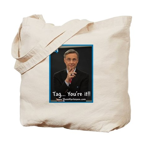 Thom Hartmann Tag You're It Tote Bag