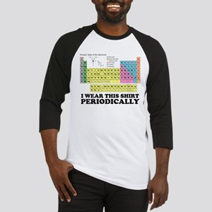 I wear this shirt periodically periodic table Base