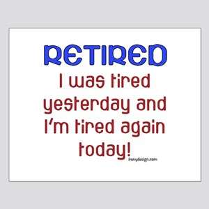 Retired & Tired Small Poster