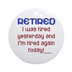 Retired & Tired Ornament (Round)