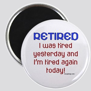 Retired & Tired Magnet
