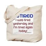 Retired & Tired Tote Bag