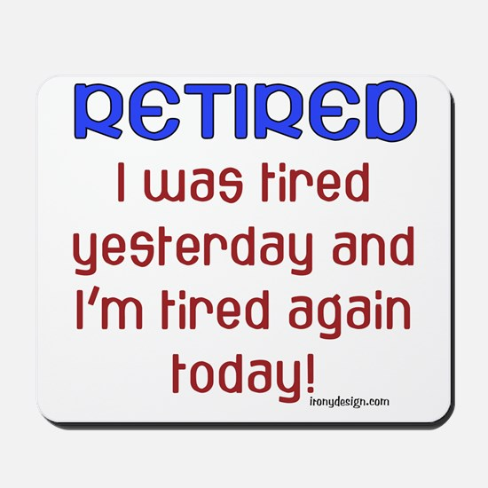 Retired & Tired Mousepad