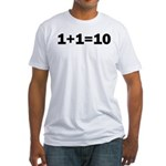 Binary Equation Joke 1 +1 = 10 Fitted T-Shirt