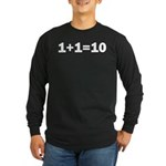 Binary Equation Joke 1 +1 = 10 Long Sleeve Dark T-