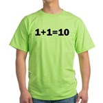 Binary Equation Joke 1 +1 = 10 Green T-Shirt