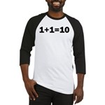 Binary Equation Joke 1 +1 = 10 Baseball Jersey