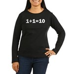 Binary Equation Joke 1 +1 = 10 Women's Long Sleeve