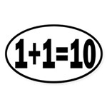 Binary Equation Joke 1 +1 = 10 Sticker (Oval)