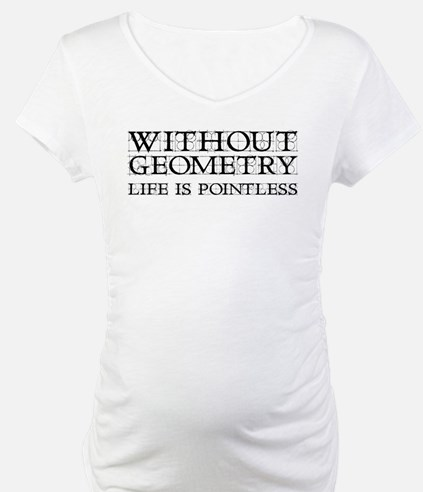 Without Geometry Life Is Pointless Shirt