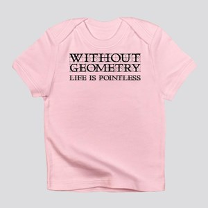 Without Geometry Life Is Pointless Infant T-Shirt