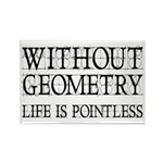 Without Geometry Life Is Pointless Rectangle Magne